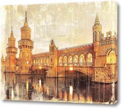 Картина Берлин Обербаумбрюкке