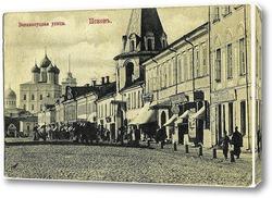 Картина Великолуцкая улица 1900  –  1906 ,  Россия,  Псковская область,  Псков
