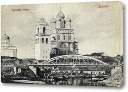 Картина Троицкий собор 1900  –  1907 ,  Россия,  Псковская область,  Псков